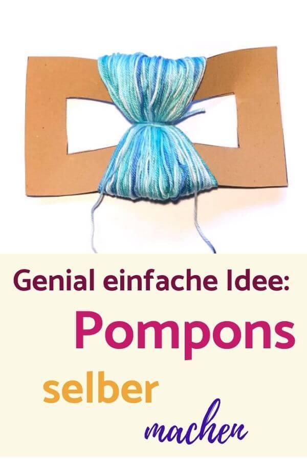 Einfach Pompons / Bommel selber basteln